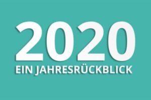Ein Rückblick auf das Jahr 2020