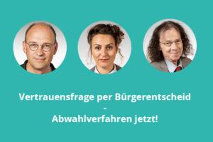 Vertrauensfrage per Bürgerentscheid – Abwahlverfahren jetzt!